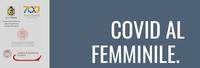 WEBINAR: COVID AL FEMMINILE. LE DONNE NELLA PANDEMIA TRA FAMIGLIA E LAVORO